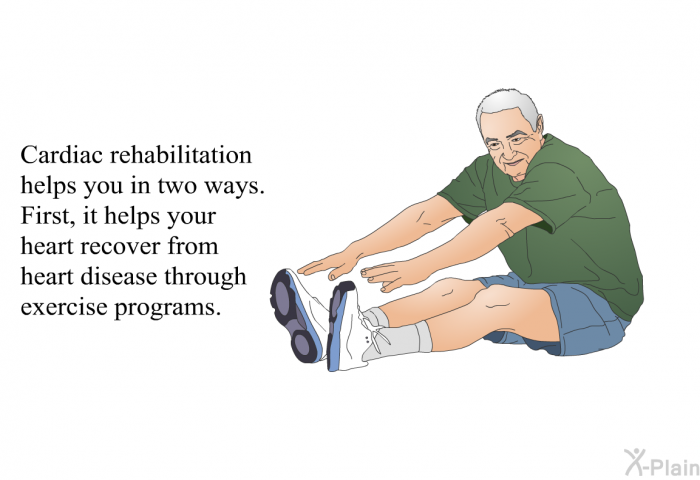 Cardiac rehabilitation helps you in two ways. First, it helps your heart recover through exercise programs.